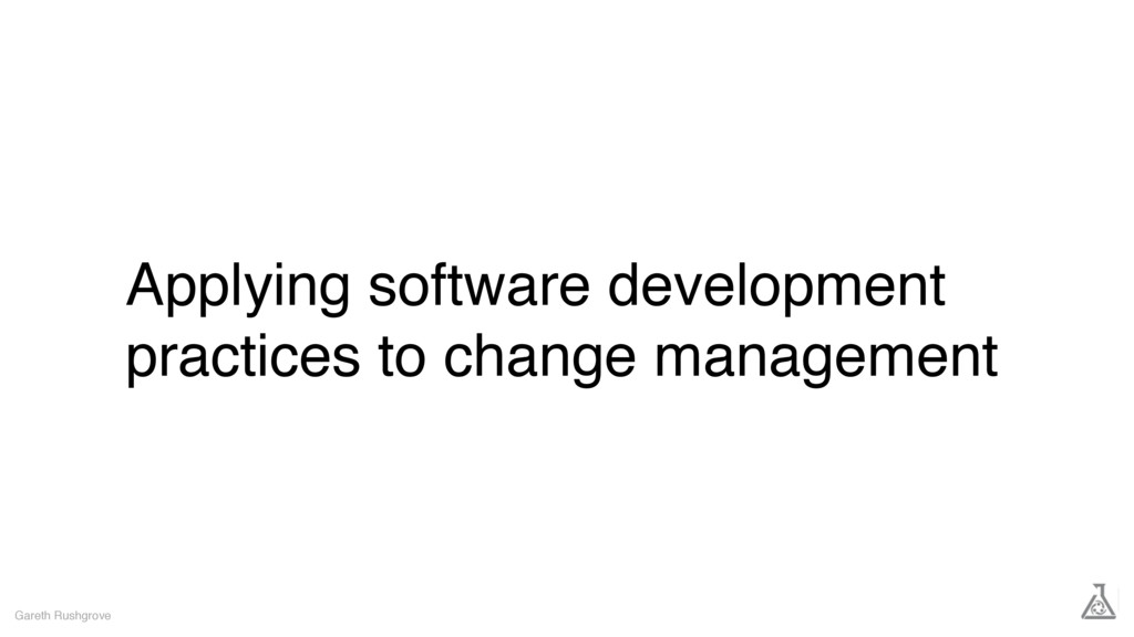Applying software development practices to chan...