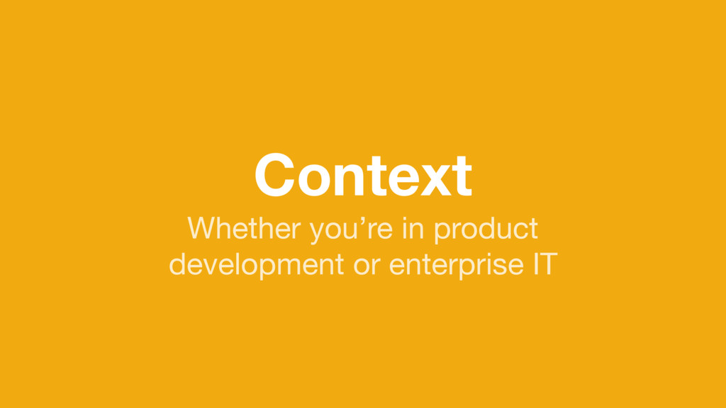 Context Whether you're in product  development ...
