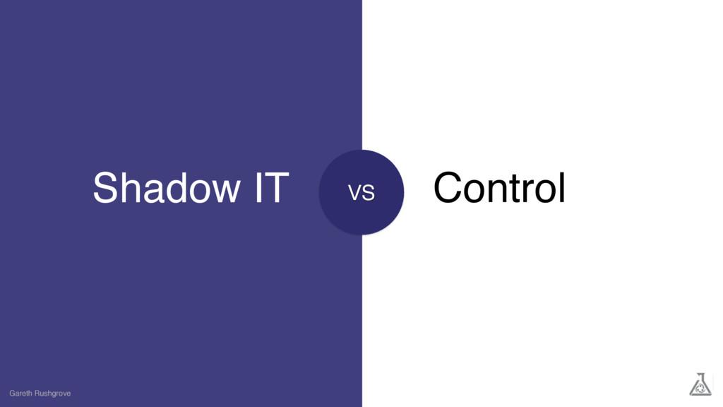 Shadow IT Gareth Rushgrove Control VS