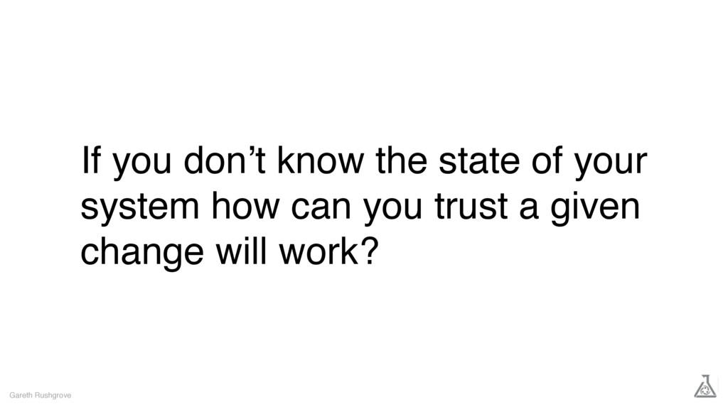 If you don't know the state of your system how ...