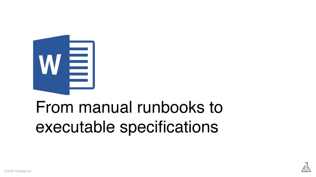 From manual runbooks to executable specification...