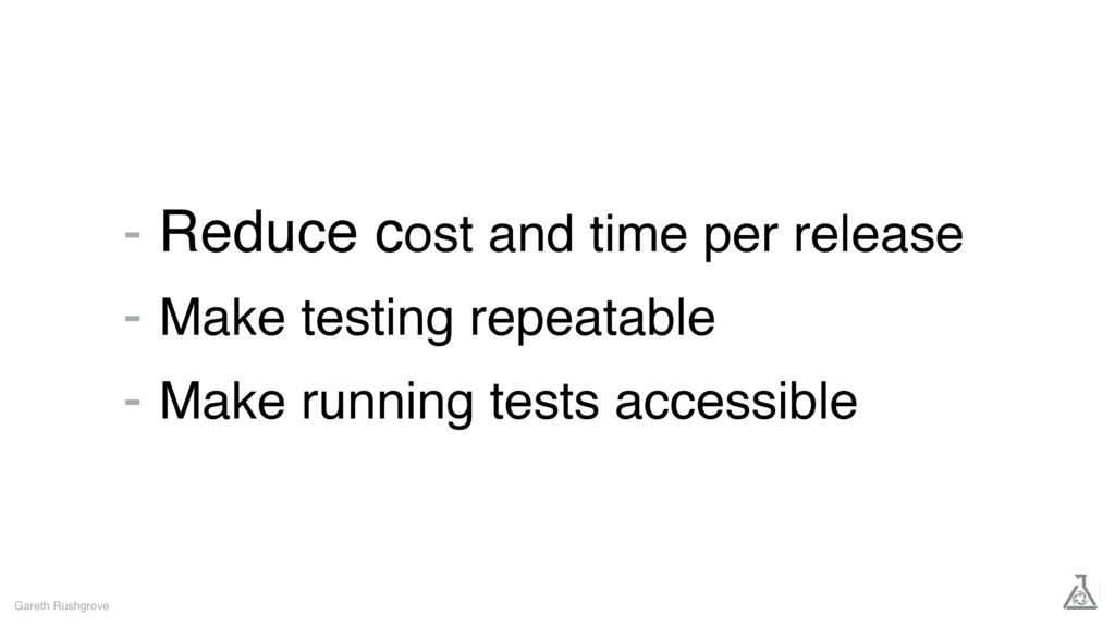 - Reduce cost and time per release - Make testi...