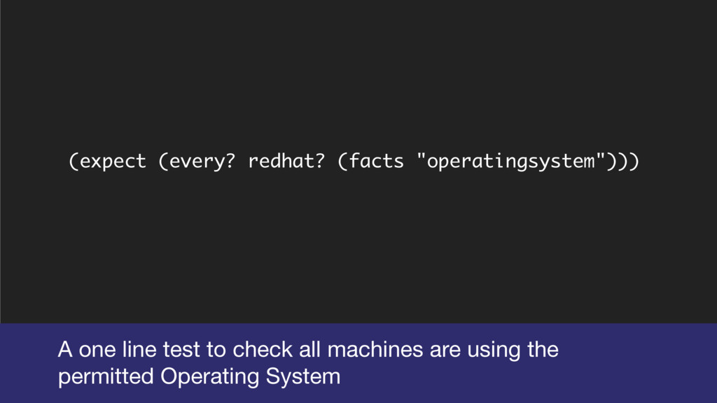 """(expect (every? redhat? (facts """"operatingsystem..."""