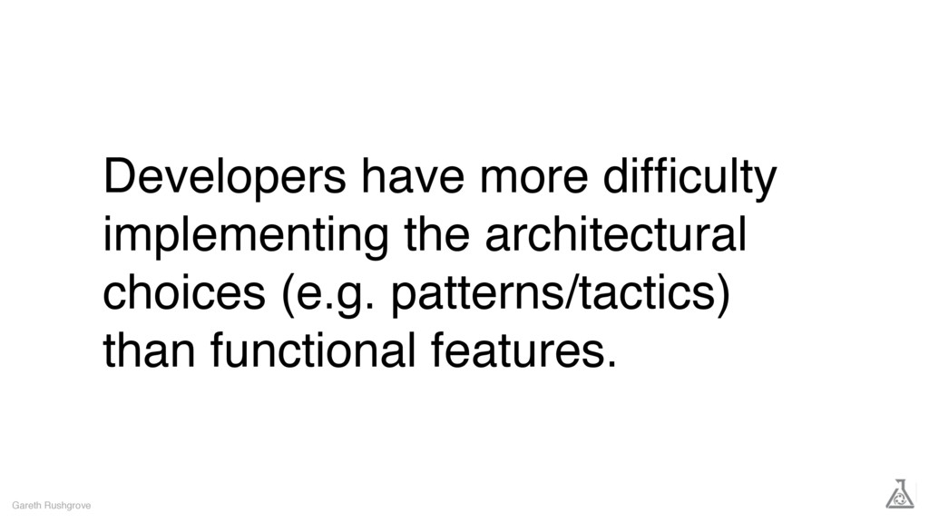 Developers have more difficulty implementing the...