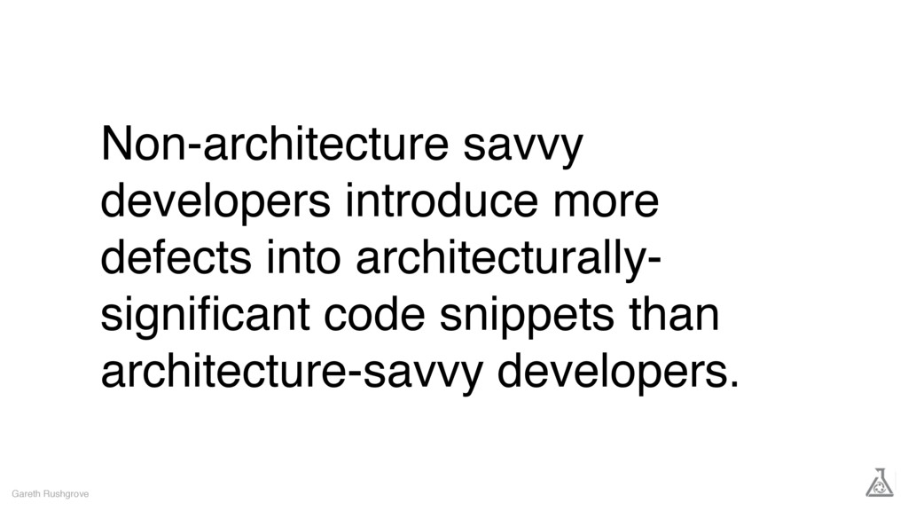 Non-architecture savvy developers introduce mor...