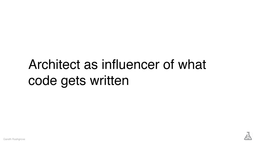 Architect as influencer of what code gets writte...
