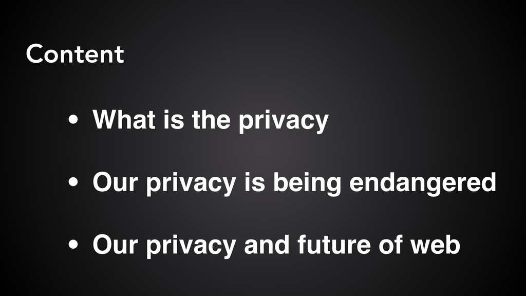 Content ɾWhat is the privacy ɾOur privacy is be...