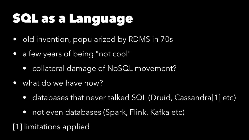 SQL as a Language • old invention, popularized ...
