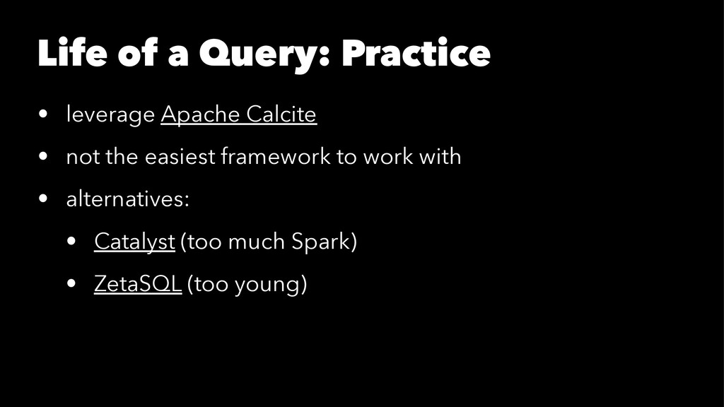 Life of a Query: Practice • leverage Apache Cal...