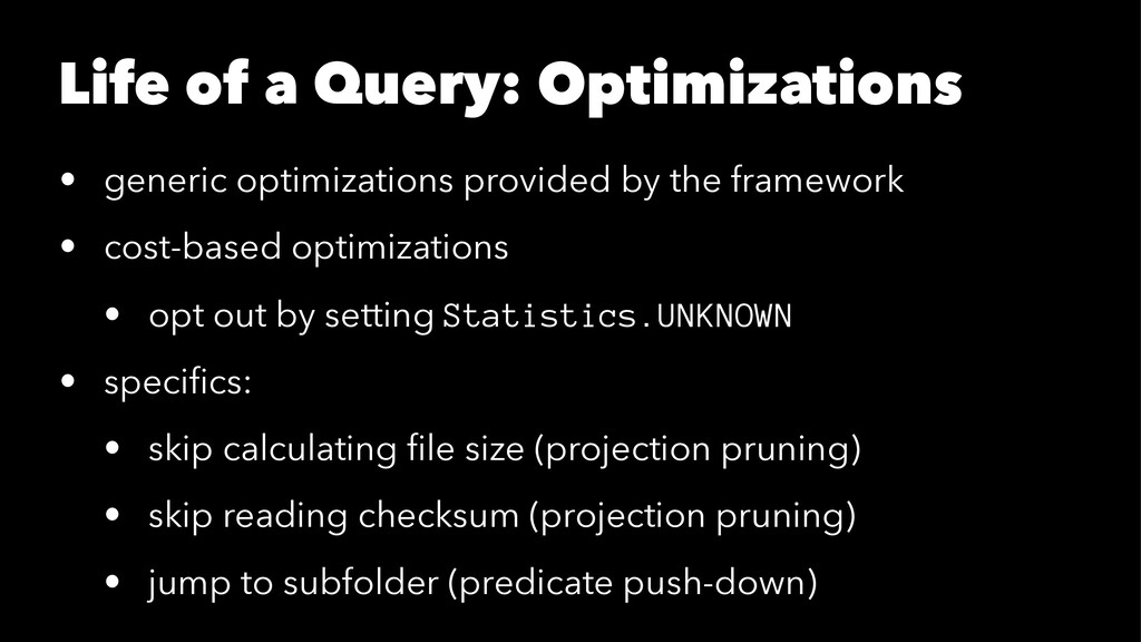 Life of a Query: Optimizations • generic optimi...