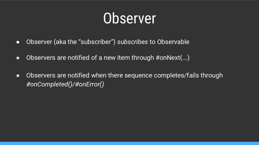 "Observer ● Observer (aka the ""subscriber"") subs..."