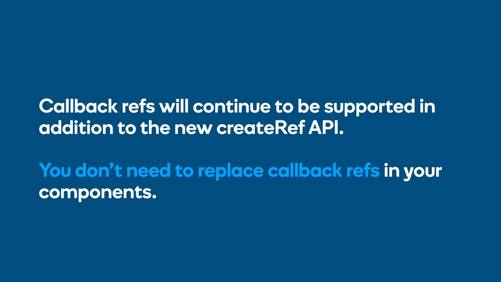 Callback refs will continue to be supported in ...