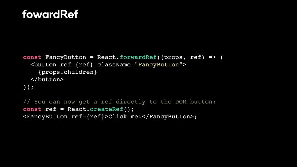 const FancyButton = React.forwardRef((props, re...