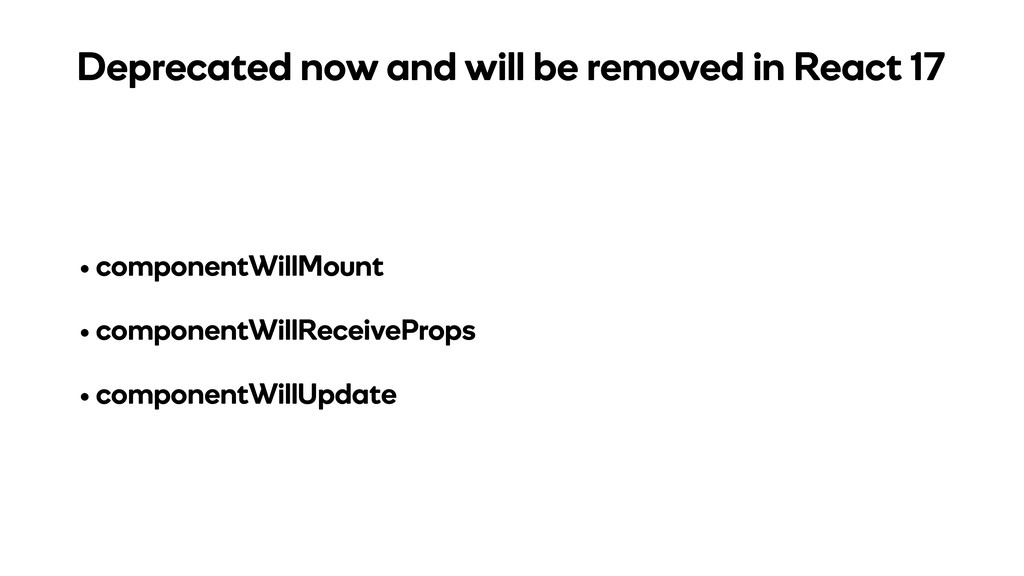 • componentWillMount • componentWillReceiveProp...