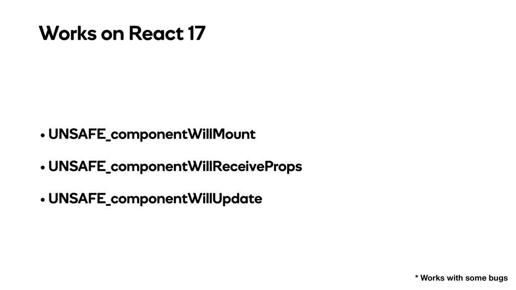 • UNSAFE_componentWillMount • UNSAFE_componentW...