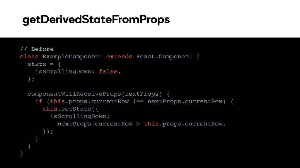 getDerivedStateFromProps // Before class Exampl...