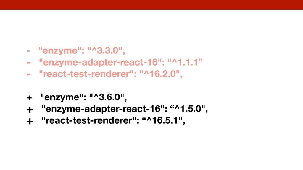 """- """"enzyme"""": """"^3.3.0"""", - """"enzyme-adapter-react-1..."""