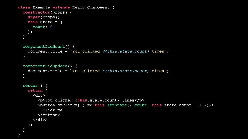 class Example extends React.Component { constru...