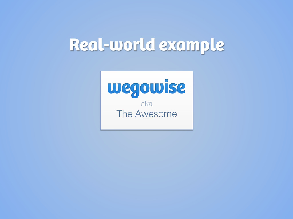 aka  The Awesome Real-world example
