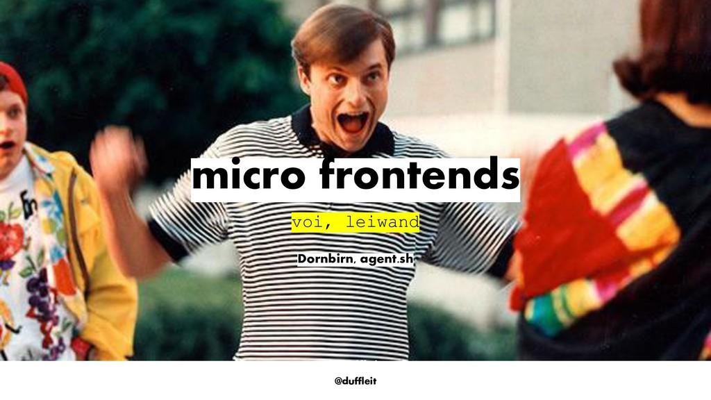 @duffleit micro frontends voi, leiwand @dufflei...