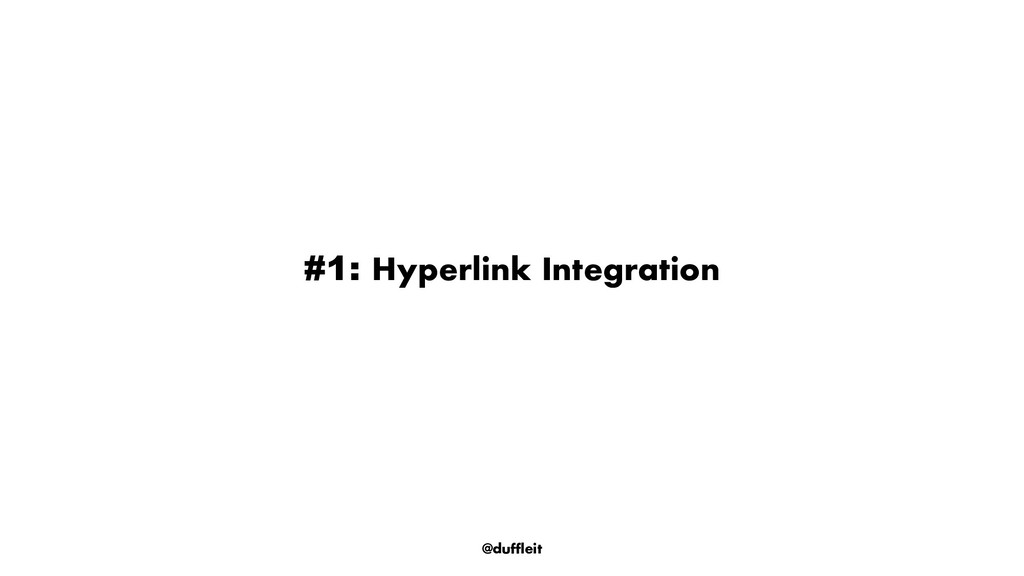 @duffleit #1: Hyperlink Integration