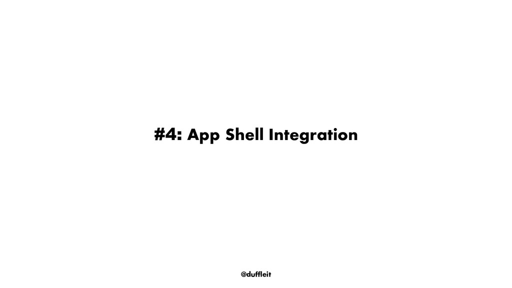 @duffleit #4: App Shell Integration