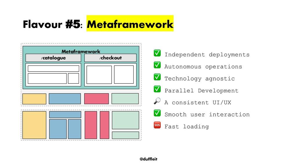 @duffleit Flavour #5: Metaframework Metaframewo...