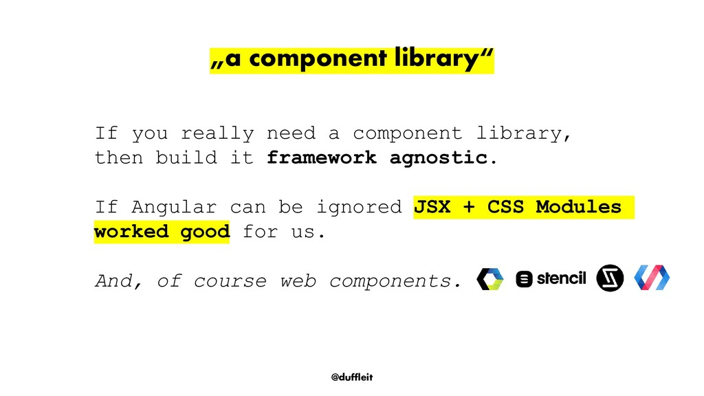 "@duffleit ""a component library"" If you really n..."
