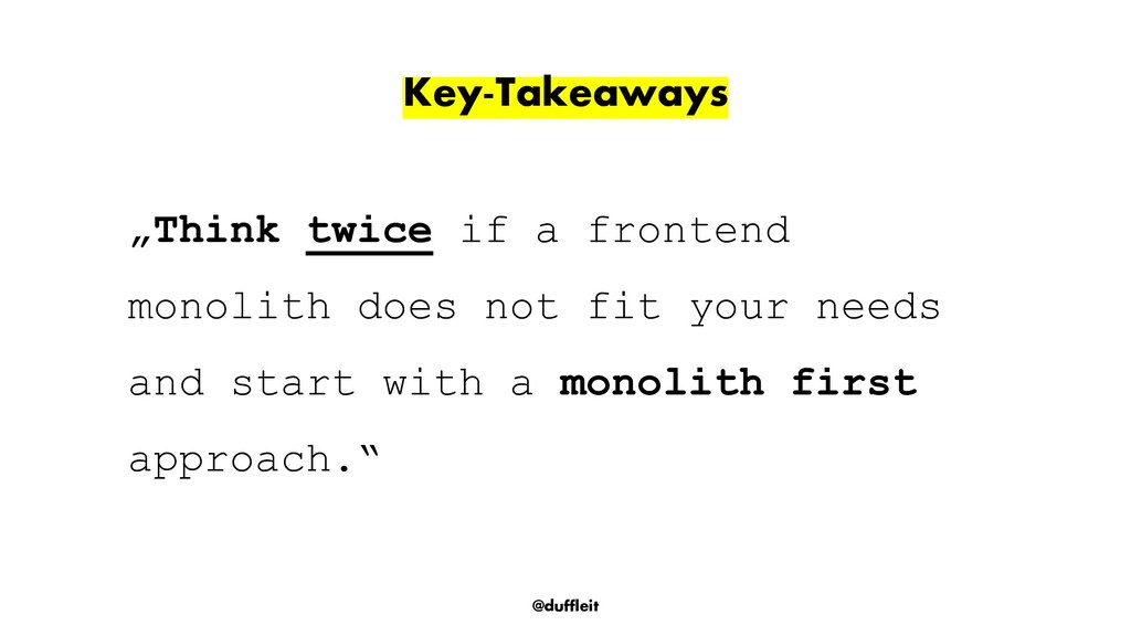 "@duffleit Key-Takeaways ""Think twice if a front..."