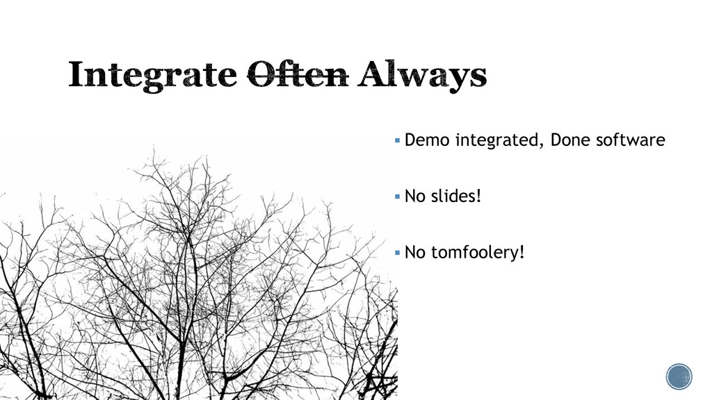  Demo integrated, Done software  No slides! ...