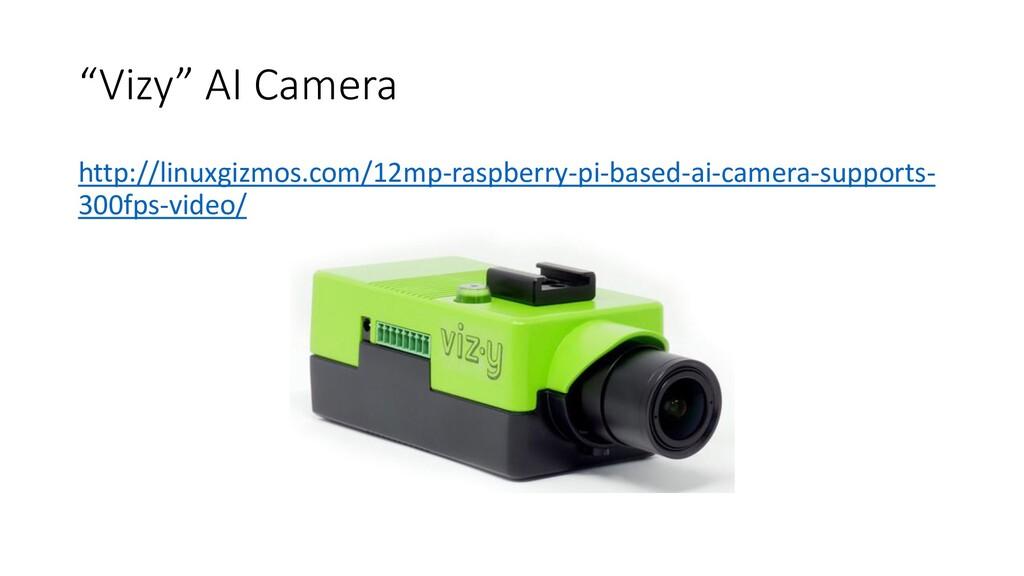 """""""Vizy"""" AI Camera http://linuxgizmos.com/12mp-ra..."""