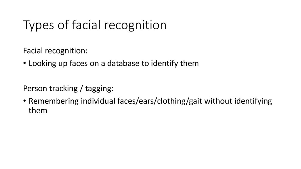 Types of facial recognition Facial recognition:...