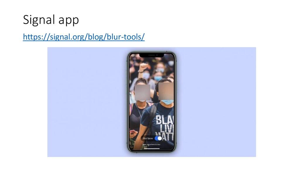 Signal app https://signal.org/blog/blur-tools/