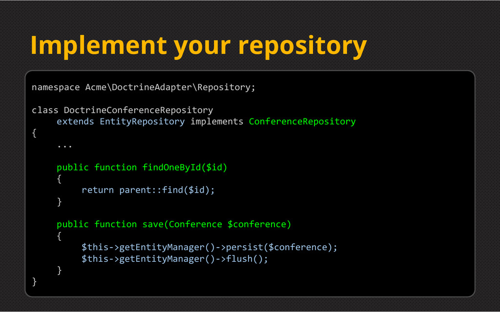 Implement your repository namespace Acme\Doctri...