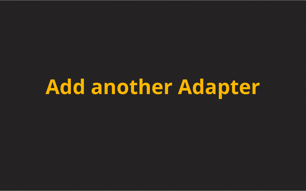 Add another Adapter