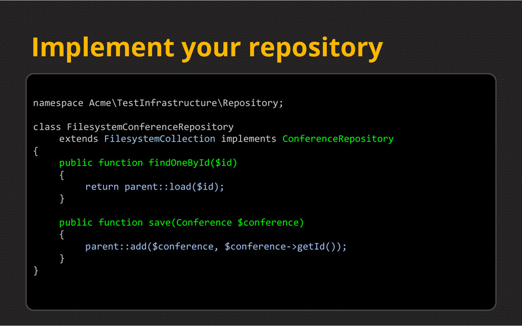 Implement your repository namespace Acme\TestIn...