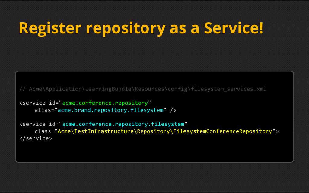 Register repository as a Service! // Acme\Appli...