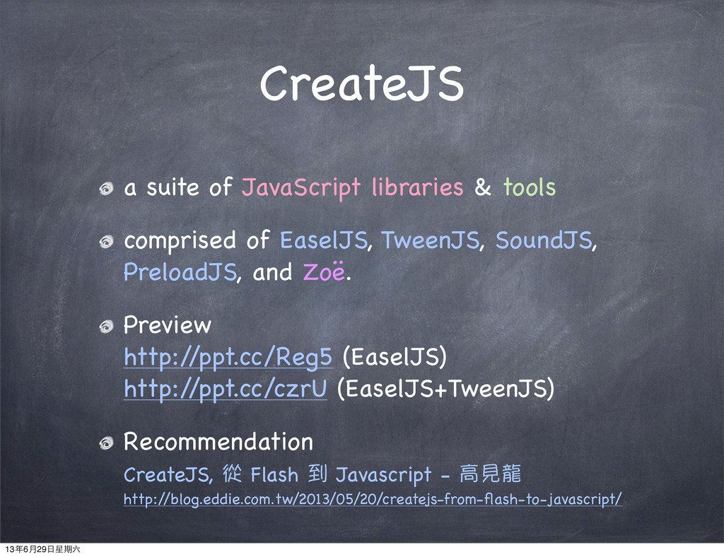 CreateJS a suite of JavaScript libraries & tool...