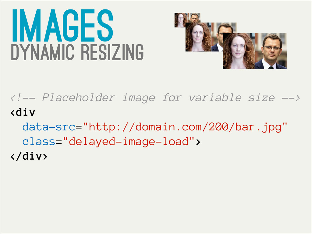 images Dynamic resizing <!-- Placeholder image ...