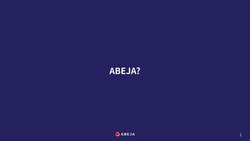 ABEJA? 2