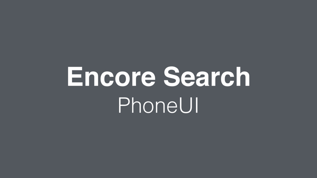 Encore Search PhoneUI