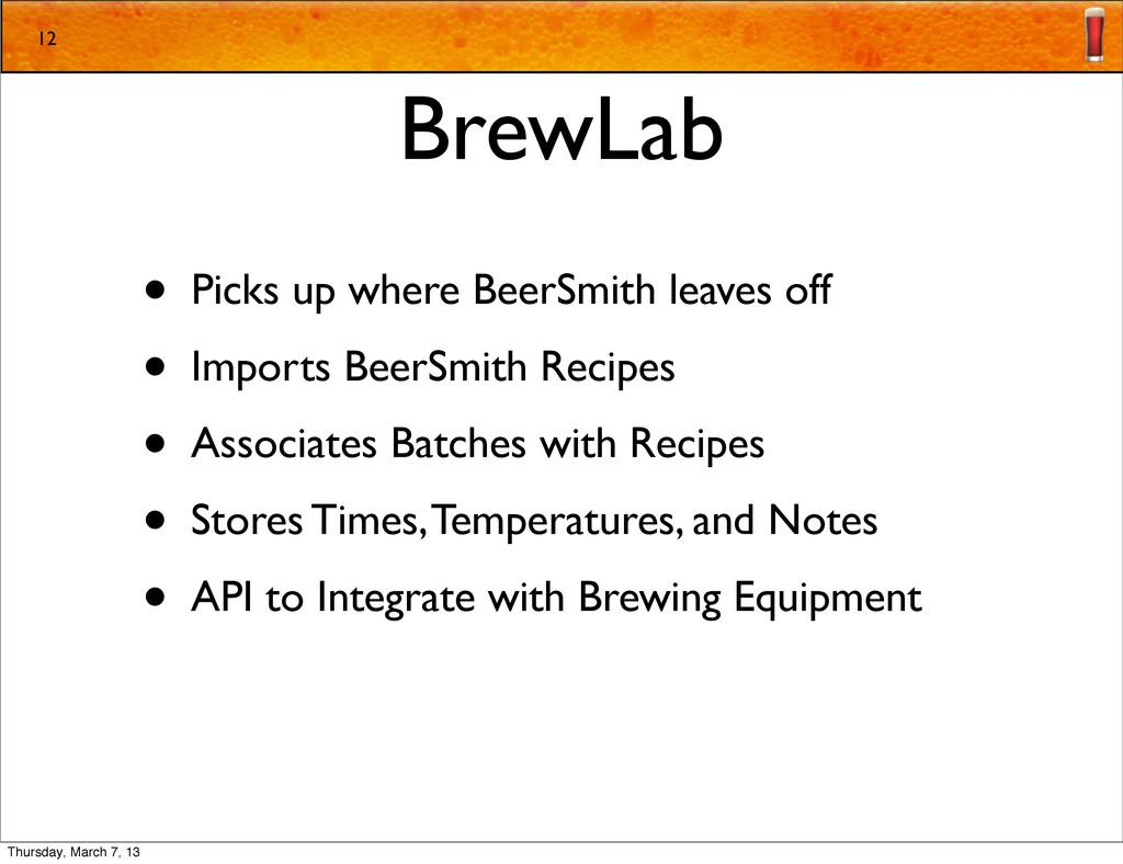 BrewLab • Picks up where BeerSmith leaves off •...