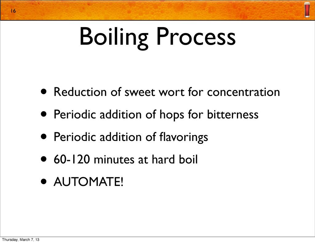 Boiling Process • Reduction of sweet wort for c...