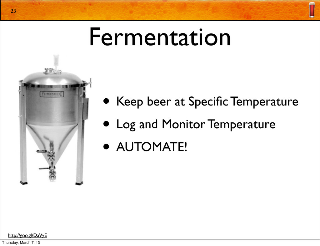 Fermentation • Keep beer at Specific Temperature...