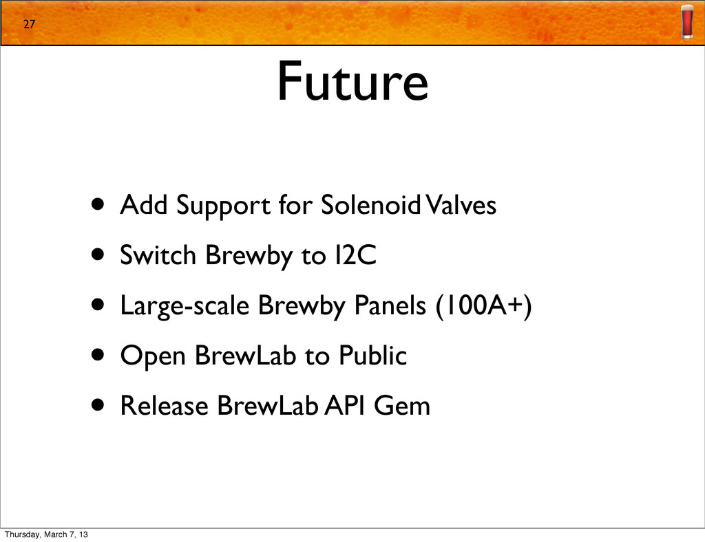 Future • Add Support for Solenoid Valves • Swit...