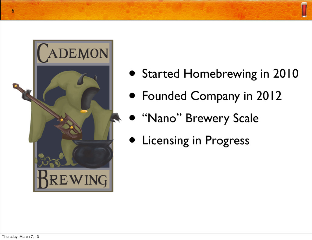 • Started Homebrewing in 2010 • Founded Company...