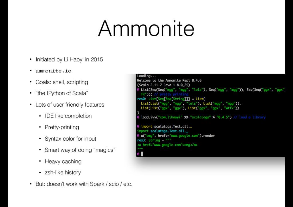 Ammonite • Initiated by Li Haoyi in 2015 • ammo...