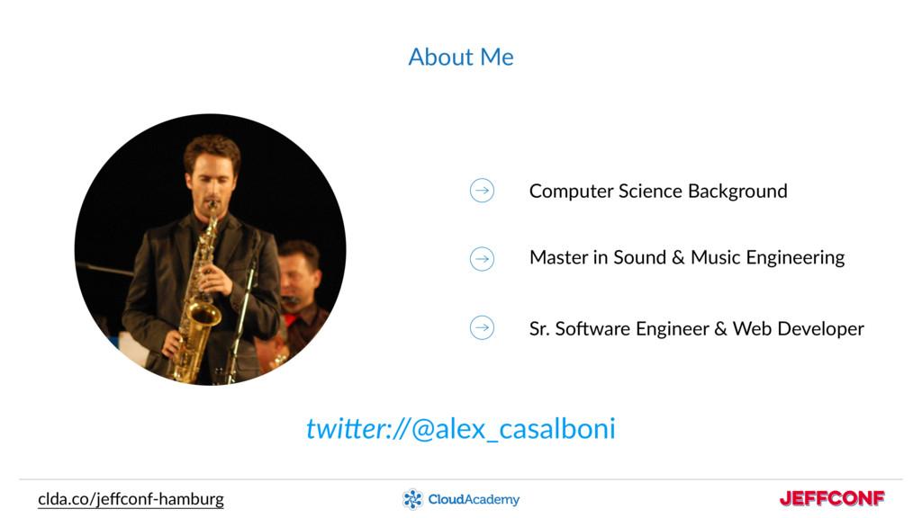 About Me twi$er://@alex_casalboni Computer Scie...