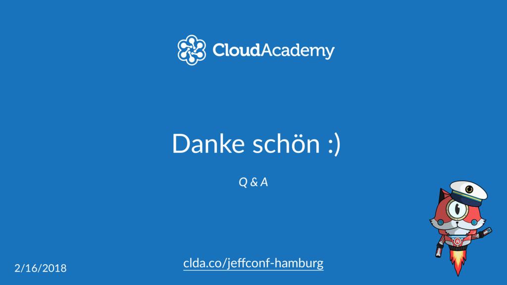 Danke schön :) Q & A clda.co/jeffconf-hamburg 2/...