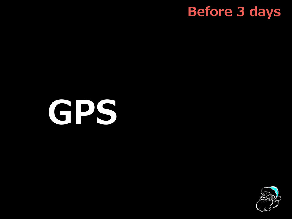 Before  3  days GPS